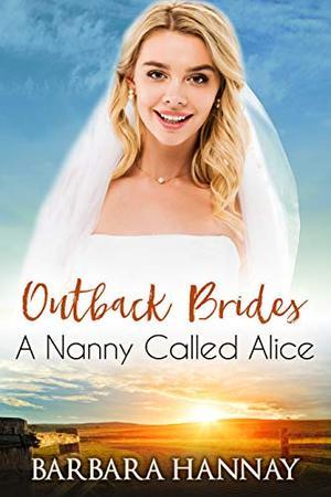 A Nanny Called Alice by Barbara Hannay