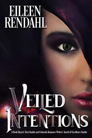Veiled Intentions by Eileen Rendahl