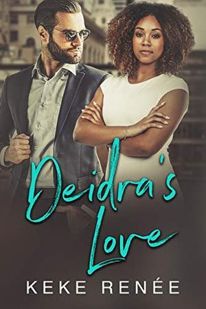 Deidra's Love: Love by Design Spinoff by Keke Renée, Chiquita Dennie