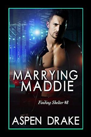 Marrying Maddie: Contemporary Romance by Aspen Drake