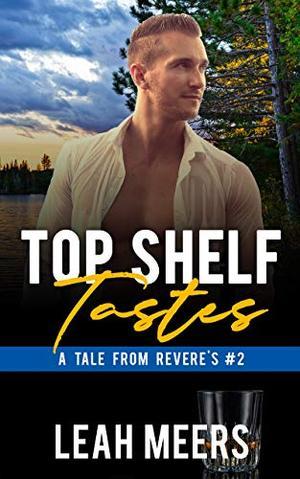 Top Shelf Tastes: An MM Gay Romance by Leah Meers
