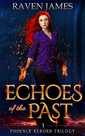Echoes of the Past: A Reverse Harem Fantasy Romance by Regina J. Robinson, Raven James