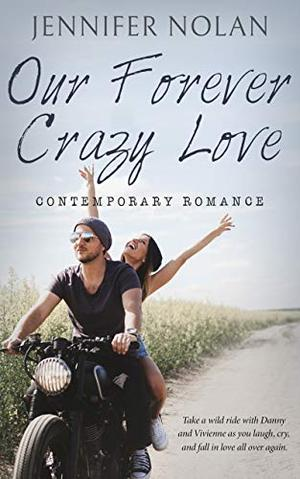 Our Forever Crazy Love: Contemporary Romance by Jennifer Nolan