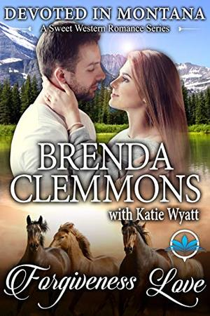 Forgiveness Love by Brenda Clemmons, Katie Wyatt