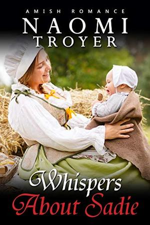 Whispers About Sadie by Naomi Troyer