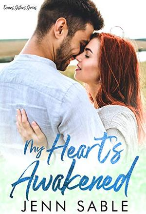 My Heart's Awakened: Evans Sisters Sweet & Steamy Stand-alone Series by Jenn Sable