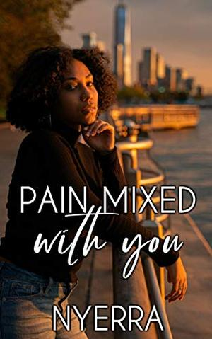 Pain Mixed With You by Nyerra