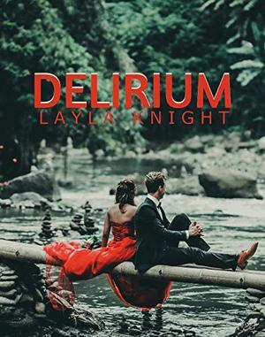 Delirium by Layla Knight