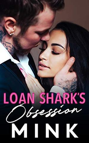 Loan Shark's Obsession by MINK