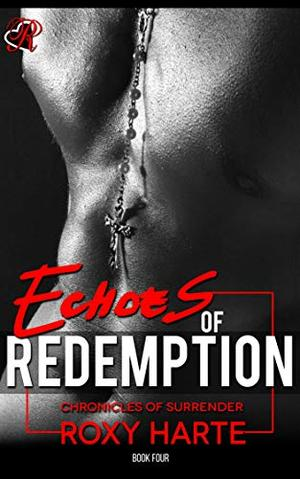 Echoes of Redemption by Roxy Harte