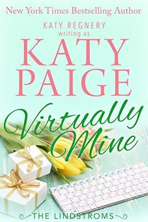 Virtually Mine by Katy Paige, Katy Regnery