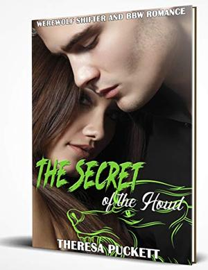 The Secret of the Howl: Werewolf Shifter and BBW Romance by Theresa Puckett