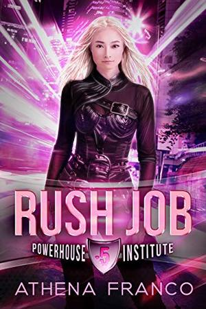 RUSH JOB: POWERHOUSE INSTITUTE 0.5 by Athena Franco