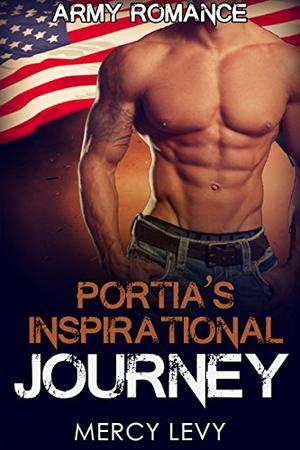 Portia's Inspirational Journey: Army Romance by Mercy Levy