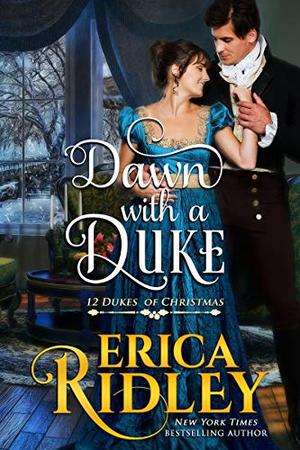 Dawn with a Duke: A Regency Christmas Romance by Erica Ridley
