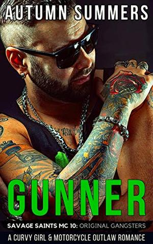 Gunner: An Enemies to Lovers MC Romance by Autumn Summers