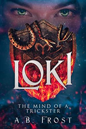 Loki : The Mind of a Trickster by A.B. Frost
