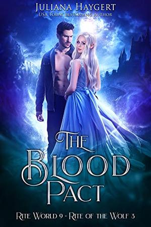 The Blood Pact: Rite of the Wolf by Juliana Haygert
