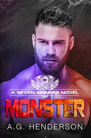 Monster: A Seven Sinners Novel by A.G. Henderson