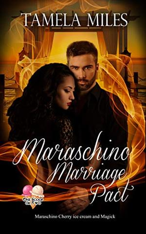 Maraschino Marriage Pact (One Scoop Or Two) by Tamela Miles