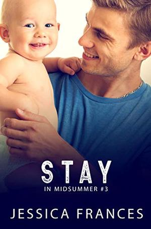Stay by Jessica Frances