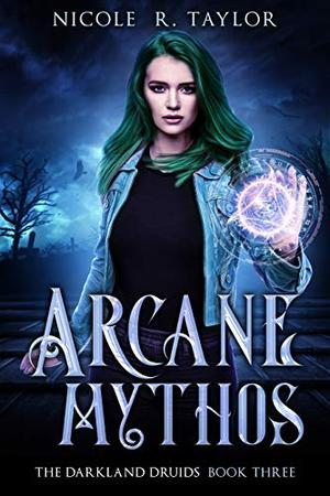 Arcane Mythos by Nicole R Taylor