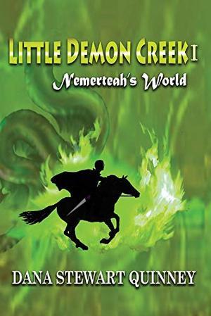 Little Demon Creek I: Nemerteah's World (1) by Dana Stewart Quinney