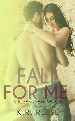 Fall for Me: A Novella by K.R. Reese