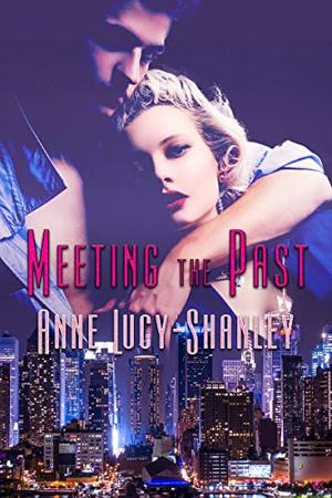 Meeting the Past by Anne Lucy-Shanley