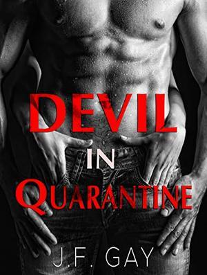 Devil in Quarantine: Book One in the Lockdown Series by J.F. Gay