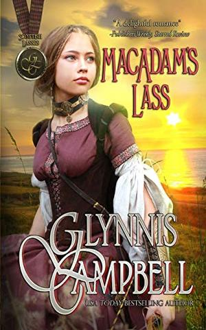 MacAdam's Lass (Scottish Lasses) by Glynnis Campbell
