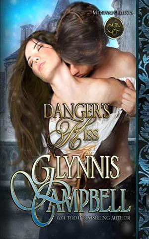 Danger's Kiss (Medieval Outlaws) by Sarah McKerrigan, Glynnis Campbell
