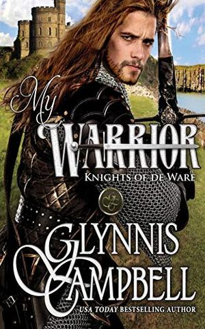 My Warrior (Knights of de Ware) by Glynnis Campbell