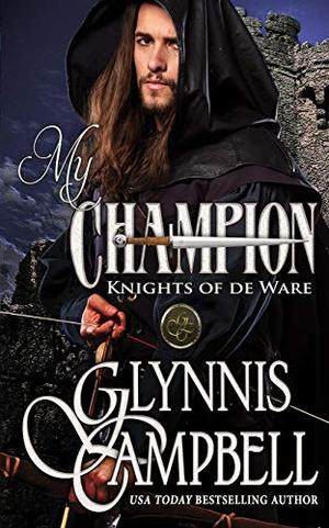 My Champion (Knights of de Ware) by Glynnis Campbell