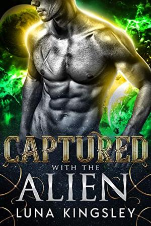 Captured with the Alien by Luna Kingsley