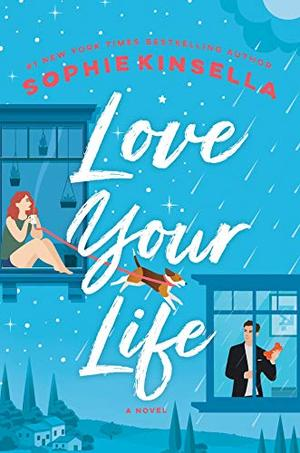 Love Your Life: A Novel by Sophie Kinsella