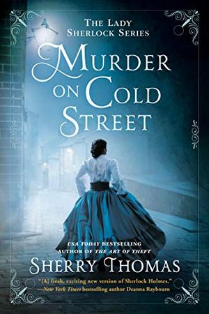 Murder on Cold Street (The Lady Sherlock Series) by Sherry Thomas