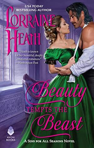 Beauty Tempts the Beast: A Sins for All Seasons Novel by Lorraine Heath