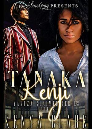 Tanaka Renji: Yakuza Claimed Series- Book 2 by Kenya Clark
