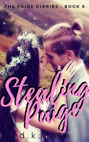 Stealing Paige: by D.K. Lake