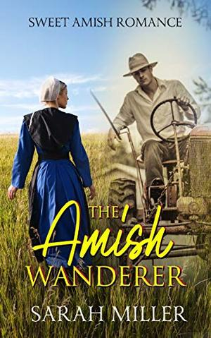 The Amish Wanderer by Sarah Miller