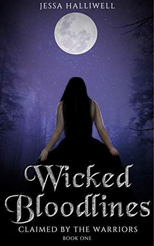 Wicked Bloodlines: A Reverse Harem Paranormal Romance by Jessa Halliwell