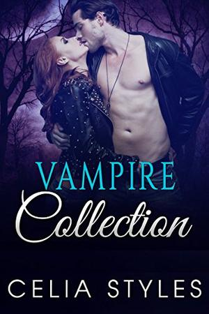 Vampire Romance Collection Duo: 2 HOT & PASSIONATE Short Stories to Tickle You Numb! by Celia Styles