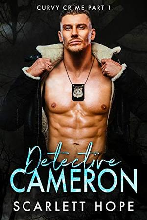 Detective Cameron : Curvy Crime by Scarlett Hope