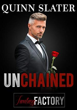 Unchained (Fantasy Factory) by Quinn Slater
