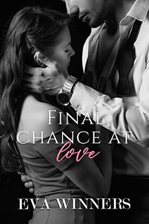 Final Chance At Love by Eva Winners