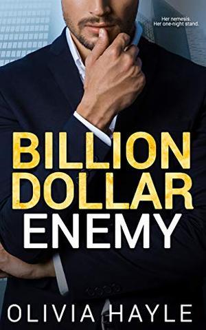 Billion Dollar Enemy by Olivia Hayle