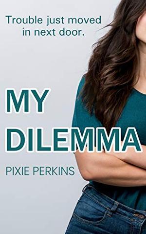 My Dilemma by Pixie Perkins