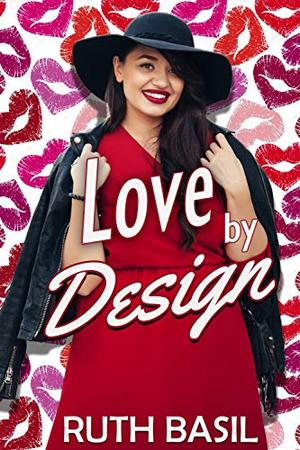 Love by Design: An Instalove Curvy Girl Romance by Ruth Basil