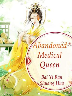 Abandoned Medical Queen: Volume 2 by Baiyi Ranshuanghua, Dragon Novel